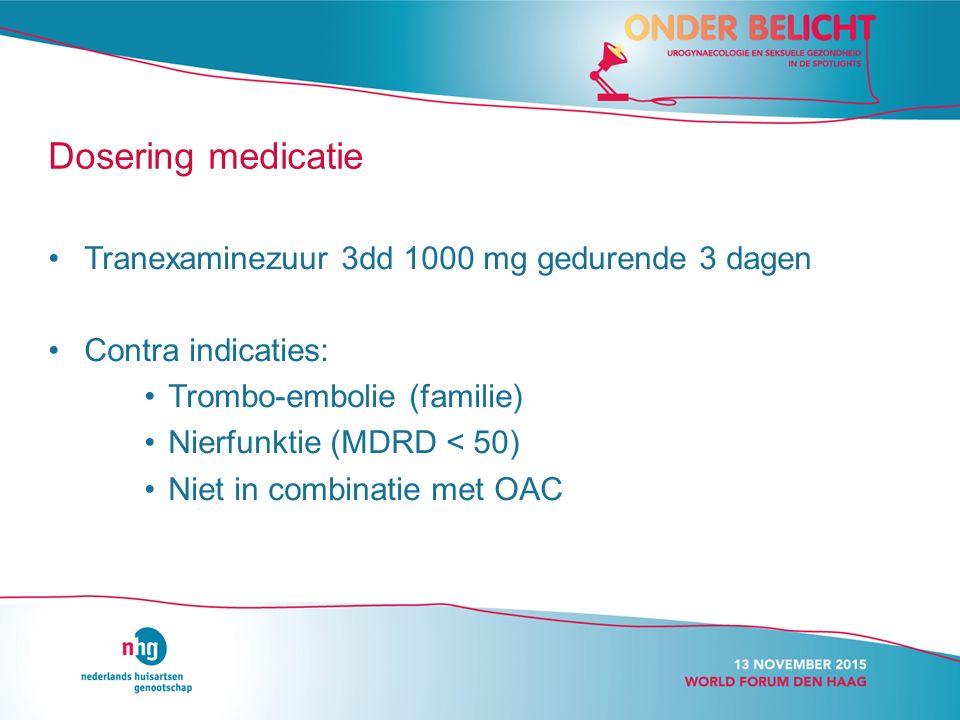 Dosering medicatie Tranexaminezuur 3dd 1000 mg gedurende 3 dagen