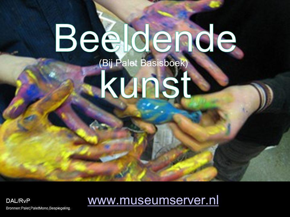 Beeldende kunst www.museumserver.nl (Bij Palet Basisboek)