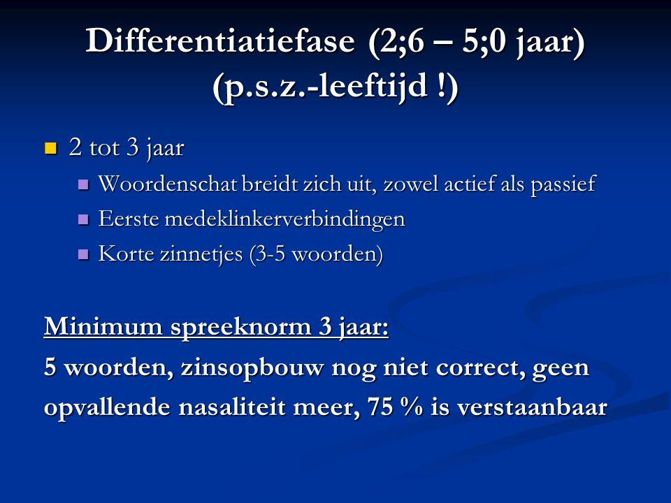 Differentiatiefase (2;6 – 5;0 jaar) (p.s.z.-leeftijd !)