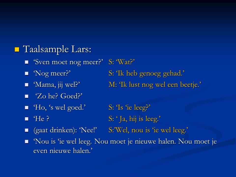 Taalsample Lars: 'Sven moet nog meer ' S: 'Wat '