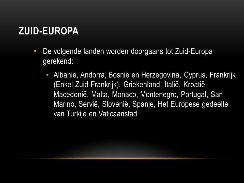 Zuid-Europa De volgende landen worden doorgaans tot Zuid-Europa gerekend: