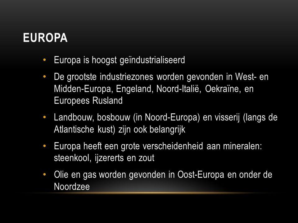 Europa Europa is hoogst geïndustrialiseerd