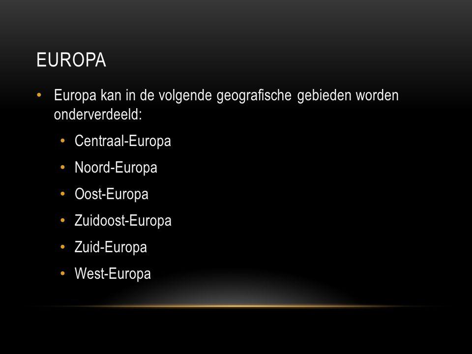europa Europa kan in de volgende geografische gebieden worden onderverdeeld: Centraal-Europa. Noord-Europa.