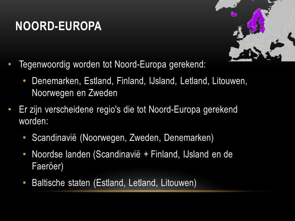 Noord-Europa Tegenwoordig worden tot Noord-Europa gerekend: