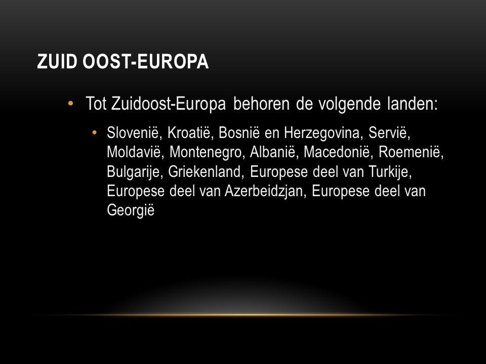 Zuid oost-Europa Tot Zuidoost-Europa behoren de volgende landen: