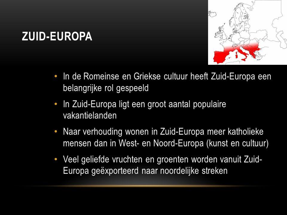 Zuid-Europa In de Romeinse en Griekse cultuur heeft Zuid-Europa een belangrijke rol gespeeld.
