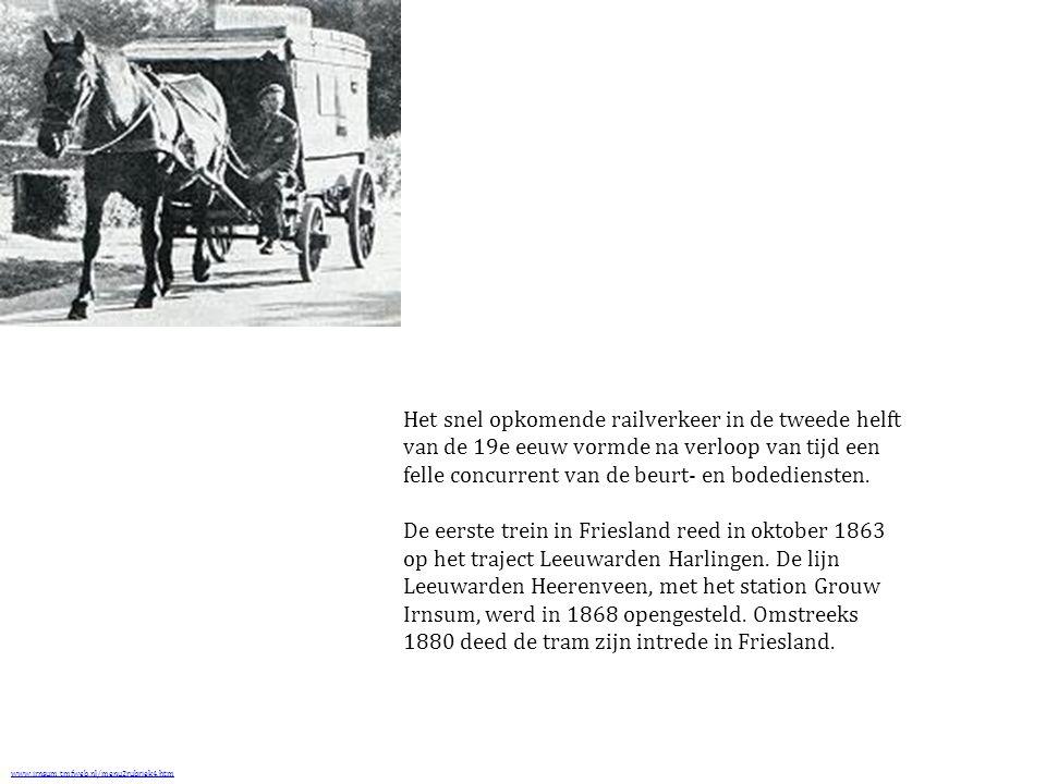 Het snel opkomende railverkeer in de tweede helft van de 19e eeuw vormde na verloop van tijd een felle concurrent van de beurt- en bodediensten. De eerste trein in Friesland reed in oktober 1863 op het traject Leeuwarden Harlingen. De lijn Leeuwarden Heerenveen, met het station Grouw Irnsum, werd in 1868 opengesteld. Omstreeks 1880 deed de tram zijn intrede in Friesland.