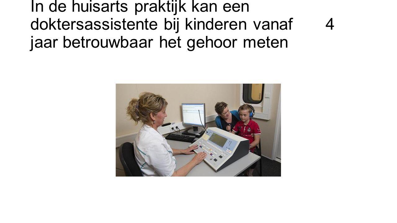 In de huisarts praktijk kan een doktersassistente bij kinderen vanaf 4 jaar betrouwbaar het gehoor meten