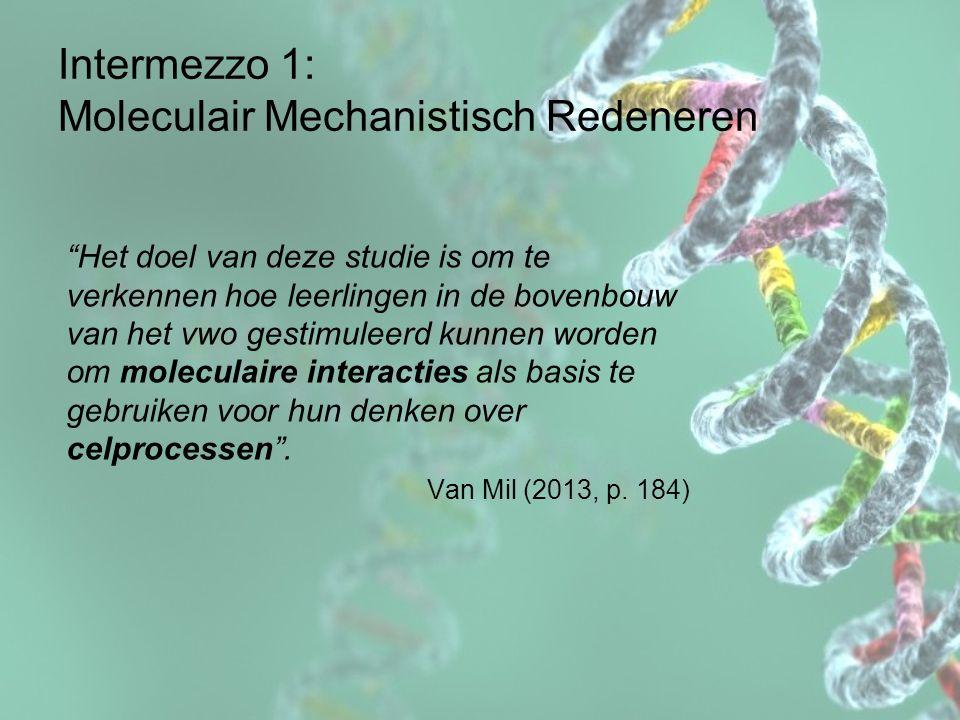 Intermezzo 1: Moleculair Mechanistisch Redeneren