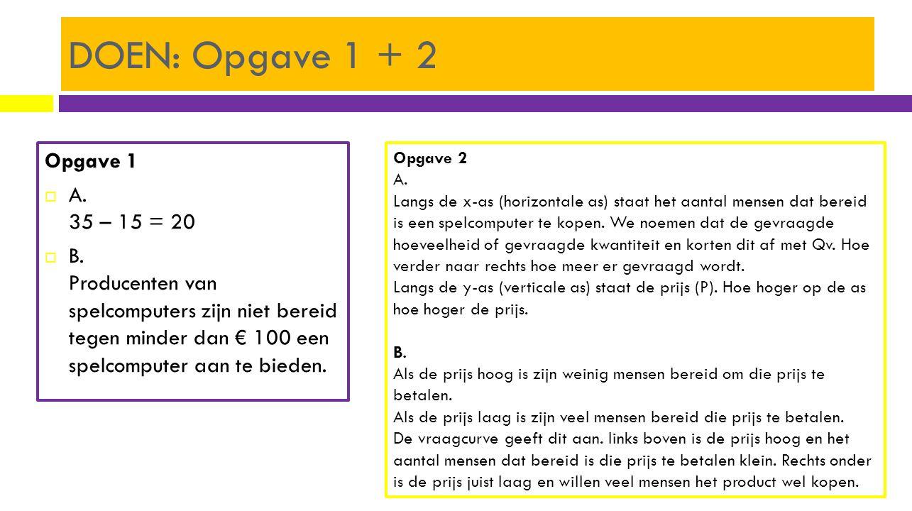 DOEN: Opgave 1 + 2 Opgave 1 A. 35 – 15 = 20