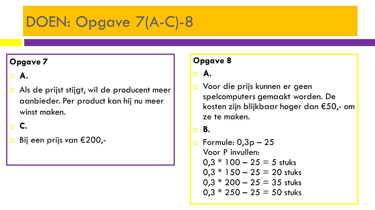 DOEN: Opgave 7(A-C)-8 Opgave 7 A.