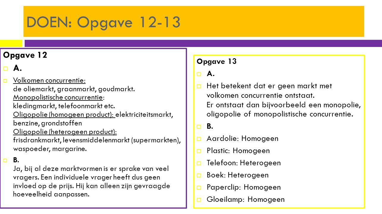 DOEN: Opgave 12-13 Opgave 12 A. Opgave 13 A.