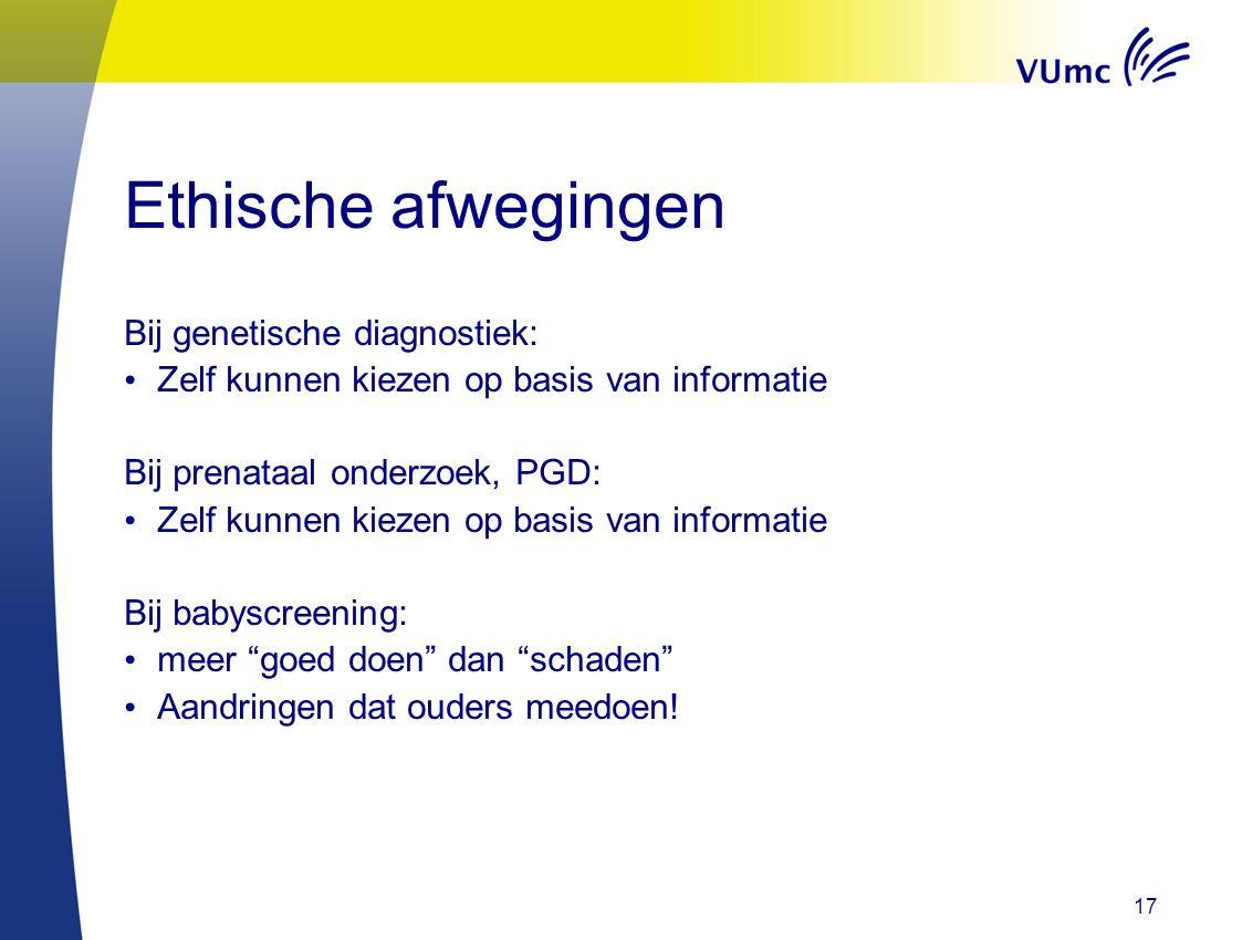 Ethische afwegingen Bij genetische diagnostiek: