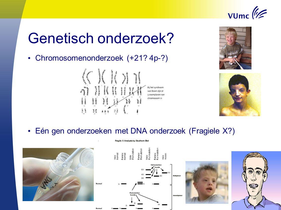 Genetisch onderzoek Chromosomenonderzoek (+21 4p- )