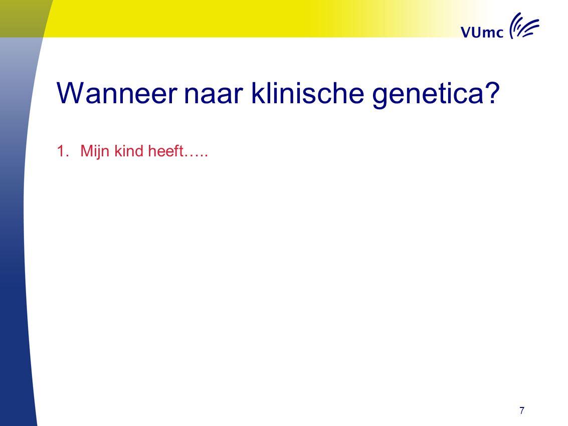 Wanneer naar klinische genetica