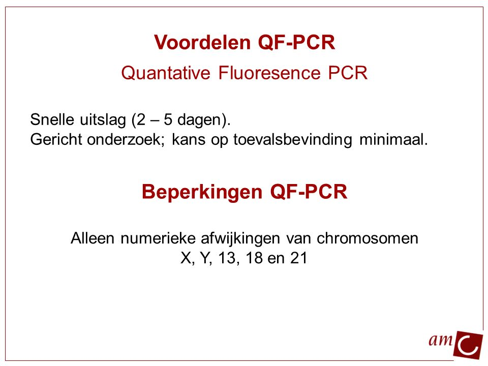 Voordelen QF-PCR Beperkingen QF-PCR