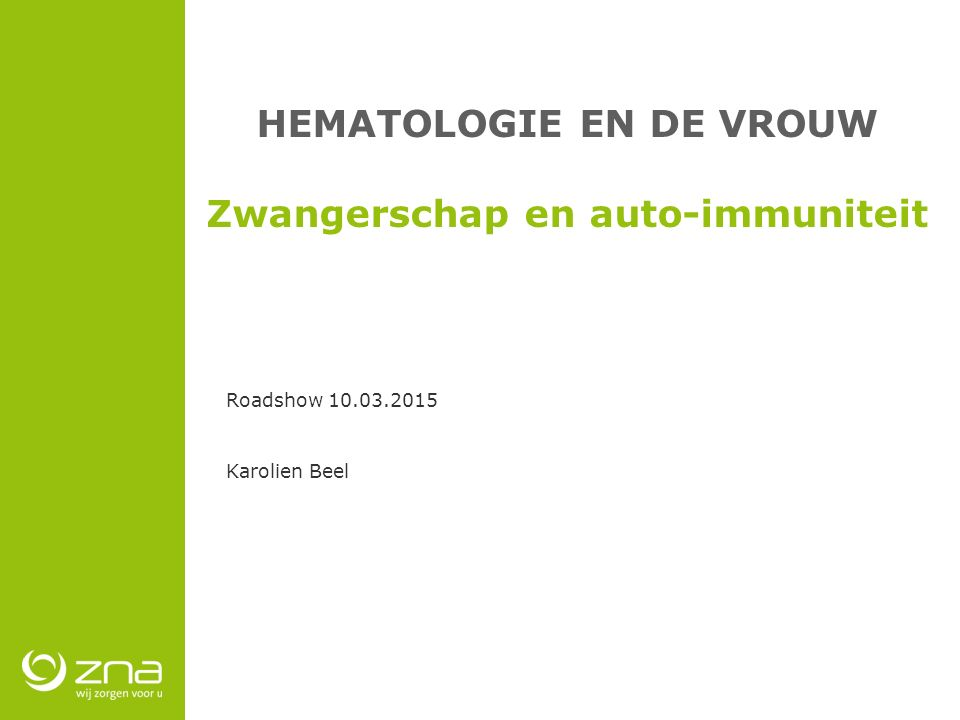 HEMATOLOGIE EN DE VROUW Zwangerschap en auto-immuniteit