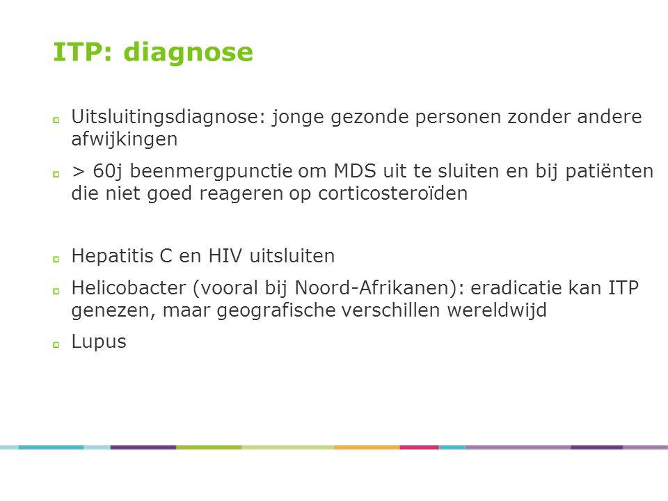 ITP: diagnose Uitsluitingsdiagnose: jonge gezonde personen zonder andere afwijkingen.