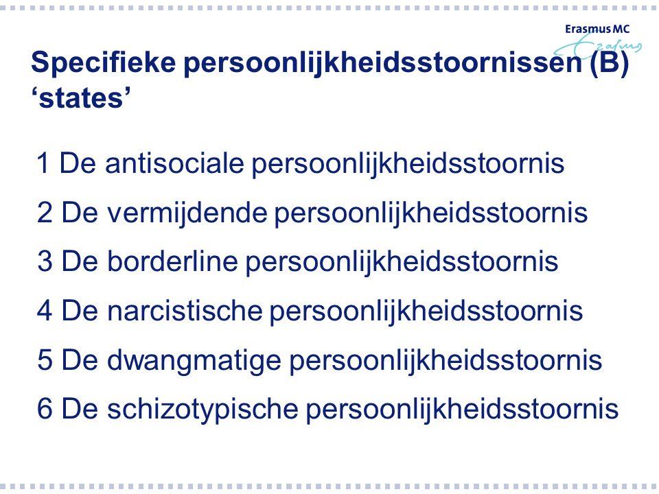 Specifieke persoonlijkheidsstoornissen (B) 'states'