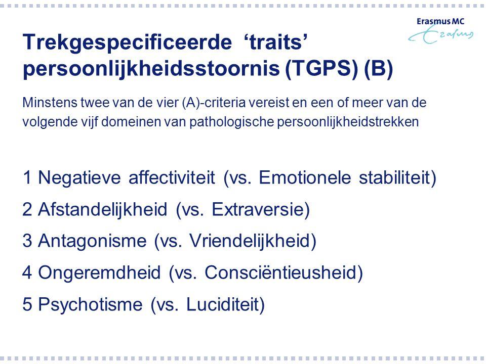 Trekgespecificeerde 'traits' persoonlijkheidsstoornis (TGPS) (B)