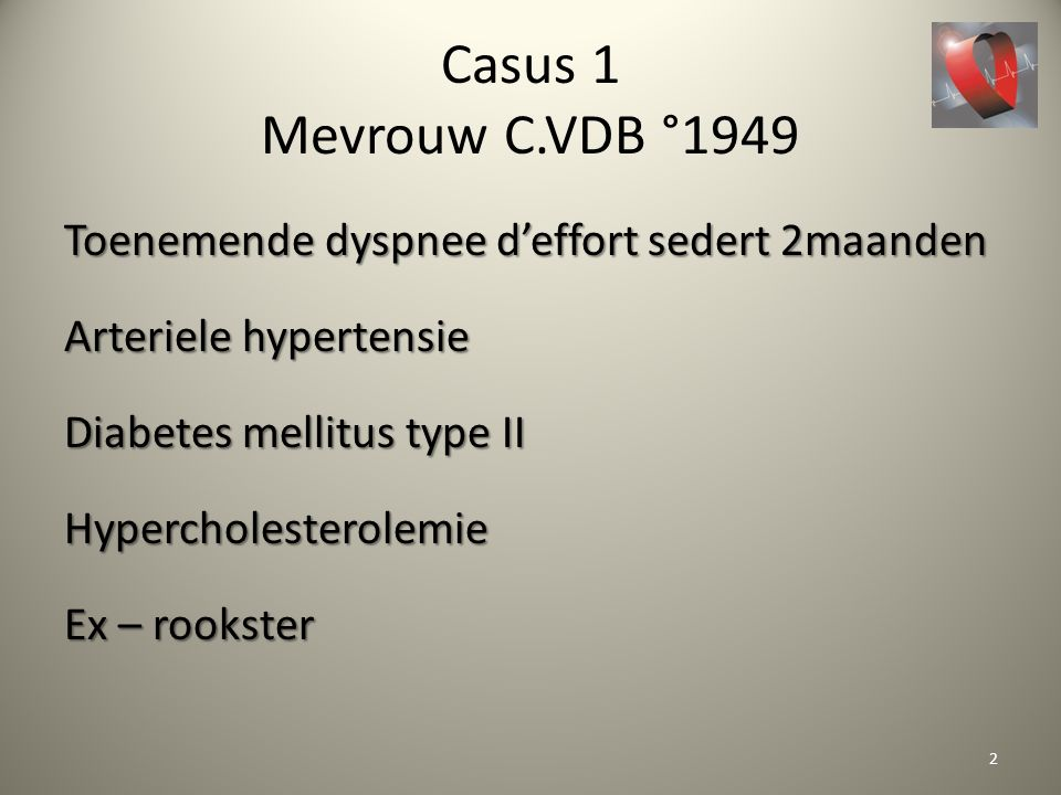 Casus 1 Mevrouw C.VDB °1949