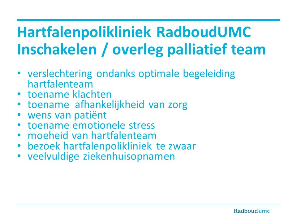 Hartfalenpolikliniek RadboudUMC Inschakelen / overleg palliatief team