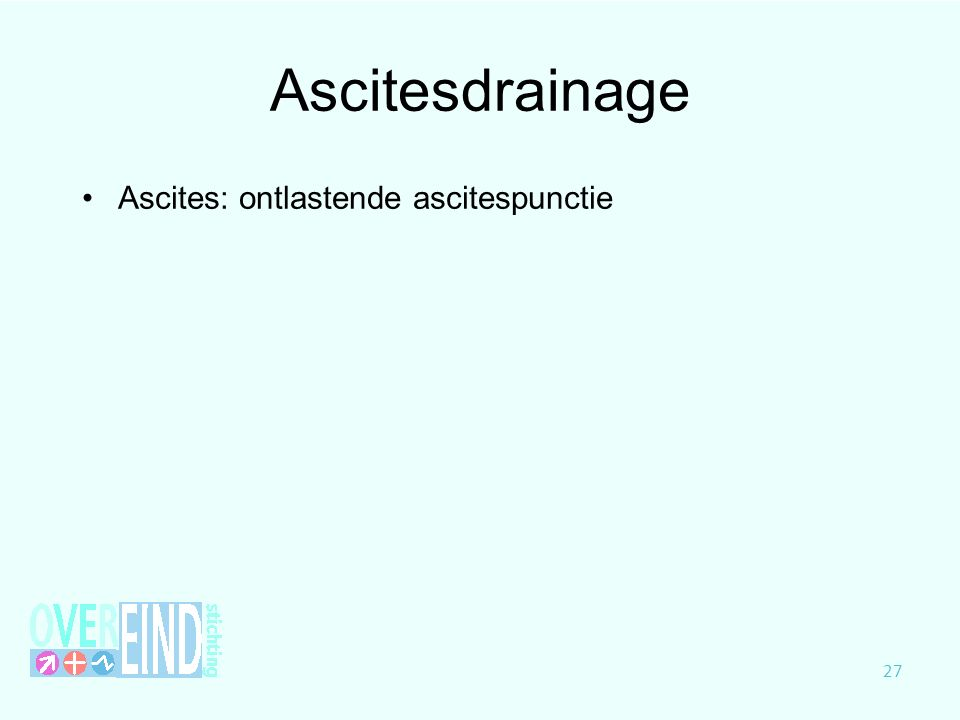 Ascitesdrainage Ascites: ontlastende ascitespunctie