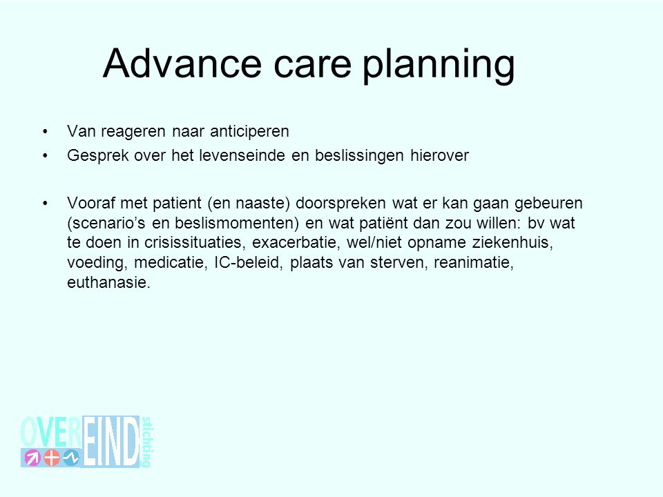 Advance care planning Van reageren naar anticiperen