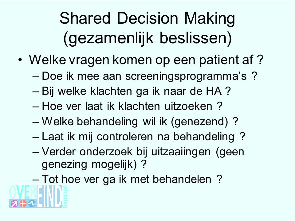 Shared Decision Making (gezamenlijk beslissen)