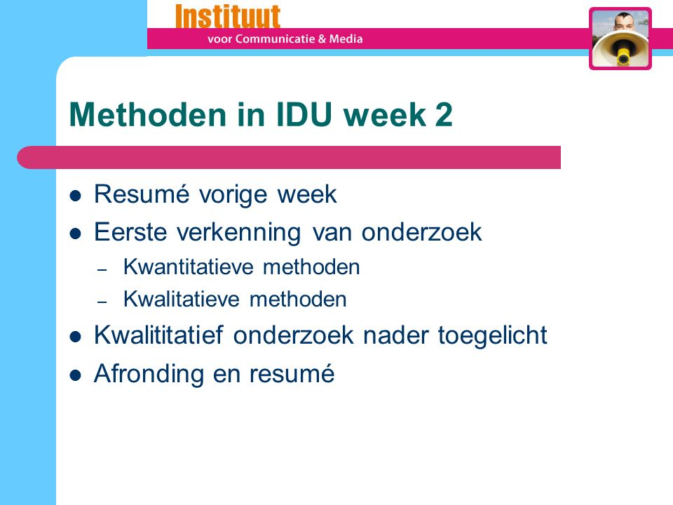 Methoden in IDU week 2 Resumé vorige week