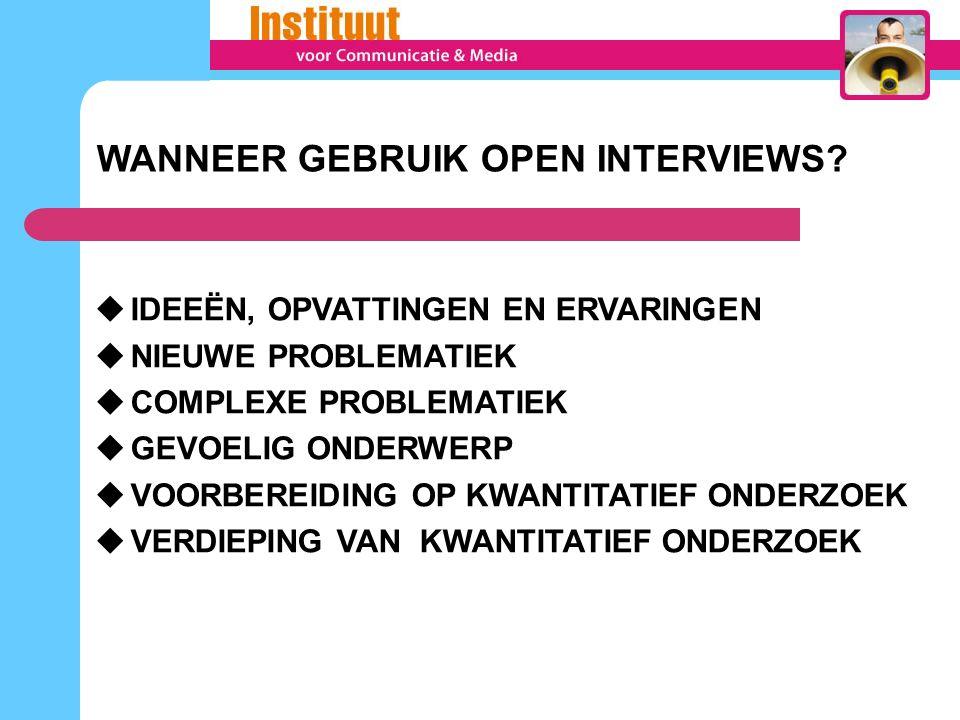 WANNEER GEBRUIK OPEN INTERVIEWS