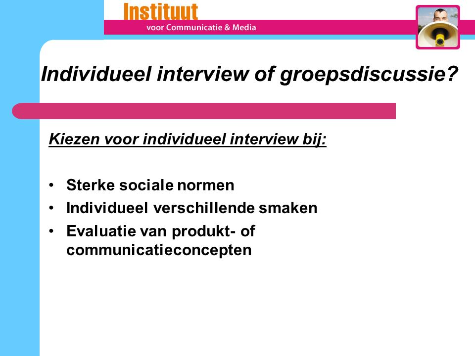 Individueel interview of groepsdiscussie