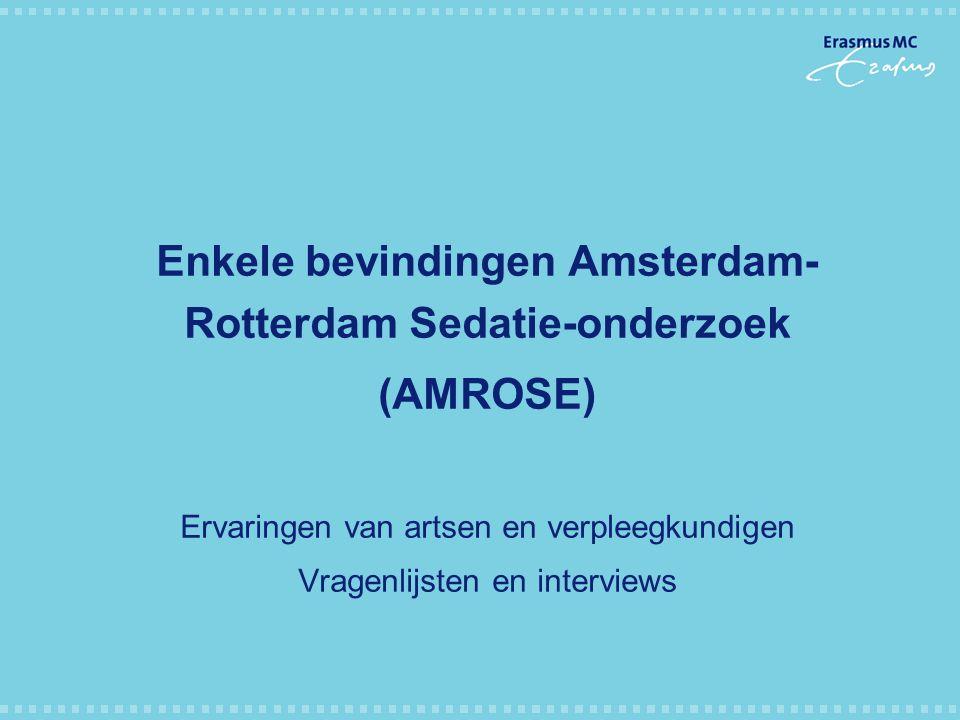 Enkele bevindingen Amsterdam-Rotterdam Sedatie-onderzoek