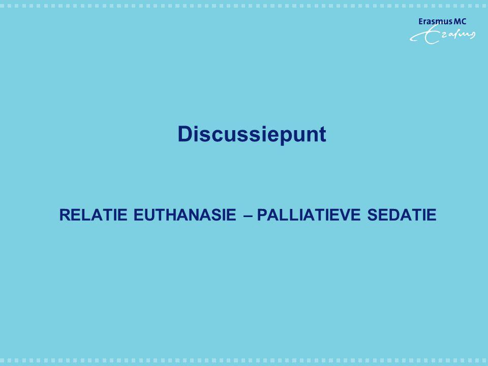 Relatie euthanasie – palliatieve sedatie