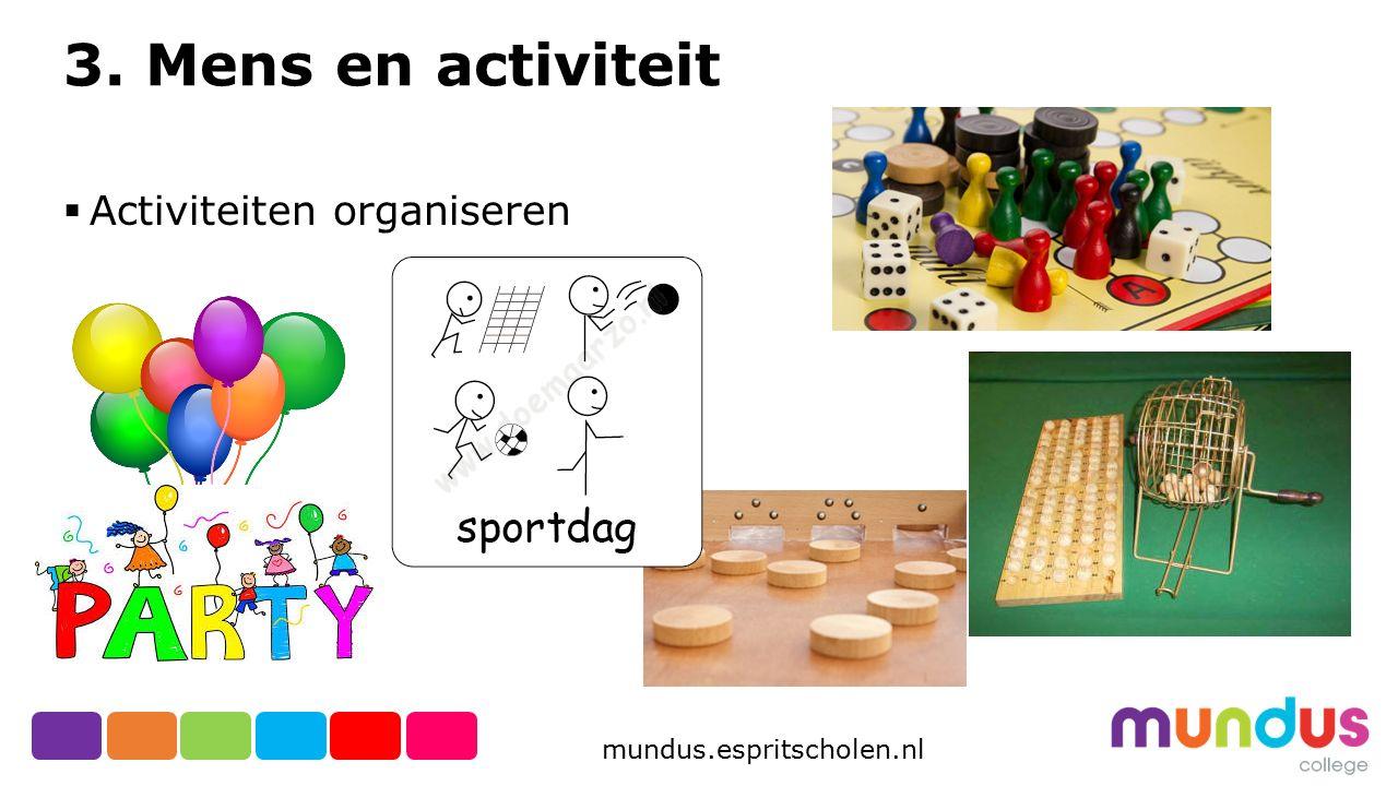 3. Mens en activiteit Activiteiten organiseren