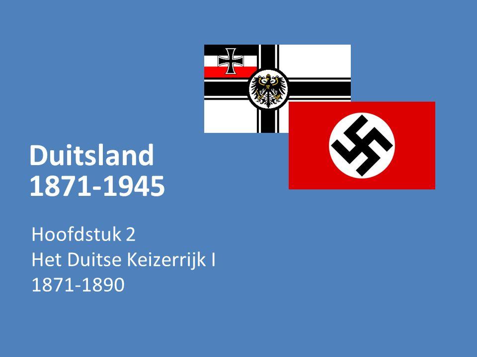 Hoofdstuk 2 Het Duitse Keizerrijk I 1871-1890