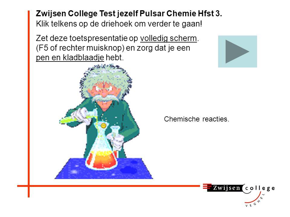 Zwijsen College Test jezelf Pulsar Chemie Hfst 3.
