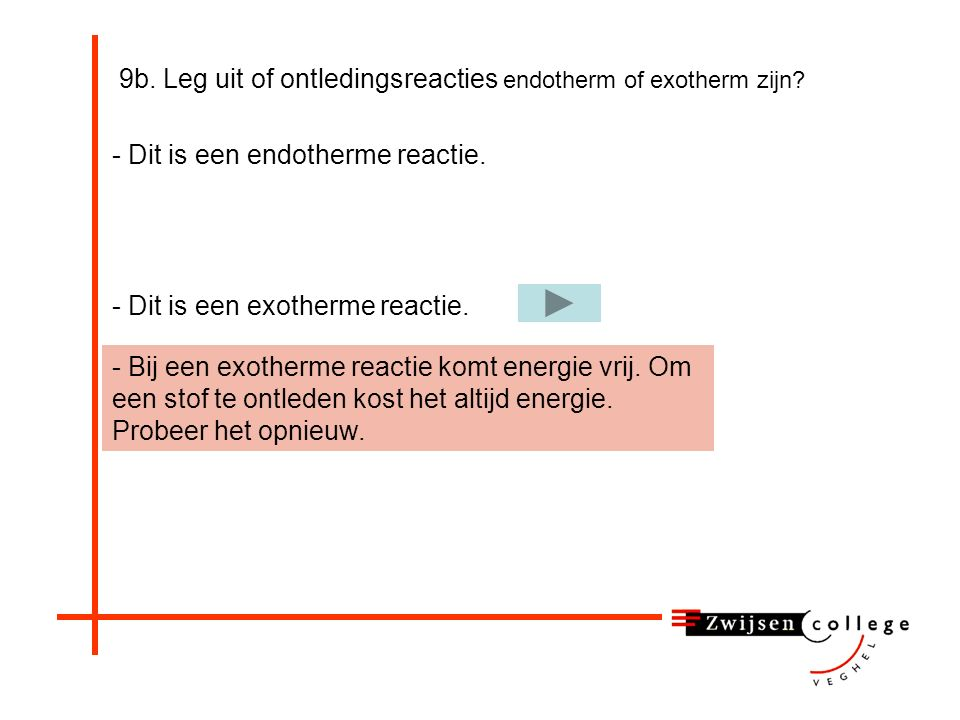 9b. Leg uit of ontledingsreacties endotherm of exotherm zijn