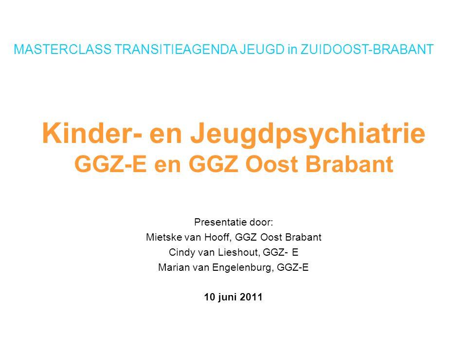 Kinder- en Jeugdpsychiatrie GGZ-E en GGZ Oost Brabant