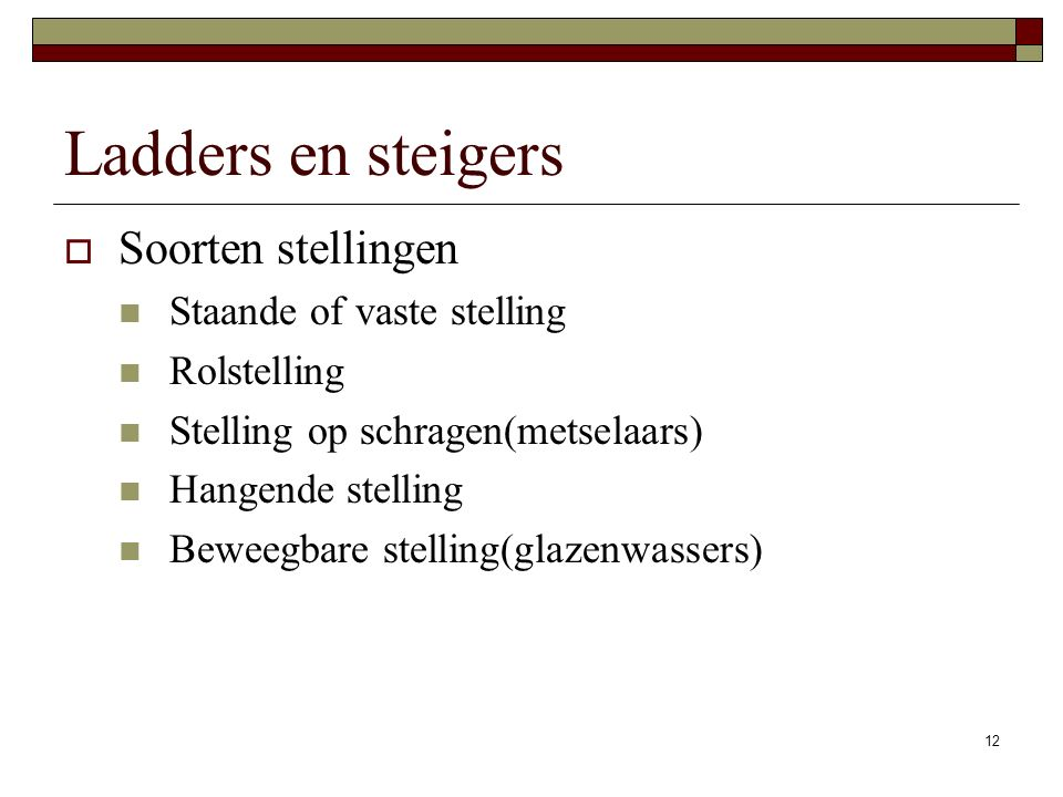 Ladders en steigers Soorten stellingen Staande of vaste stelling