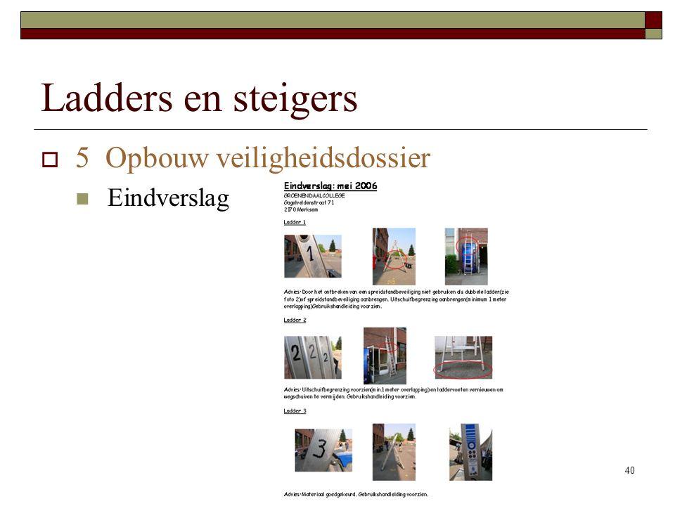 Ladders en steigers 5 Opbouw veiligheidsdossier Eindverslag