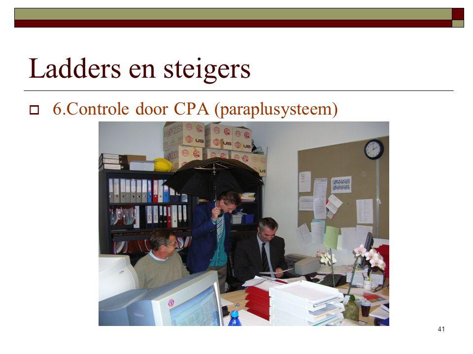 Ladders en steigers 6.Controle door CPA (paraplusysteem)