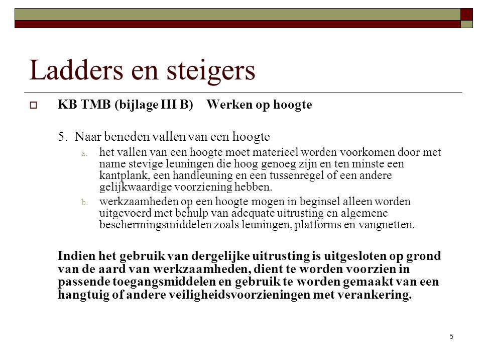 Ladders en steigers KB TMB (bijlage III B) Werken op hoogte
