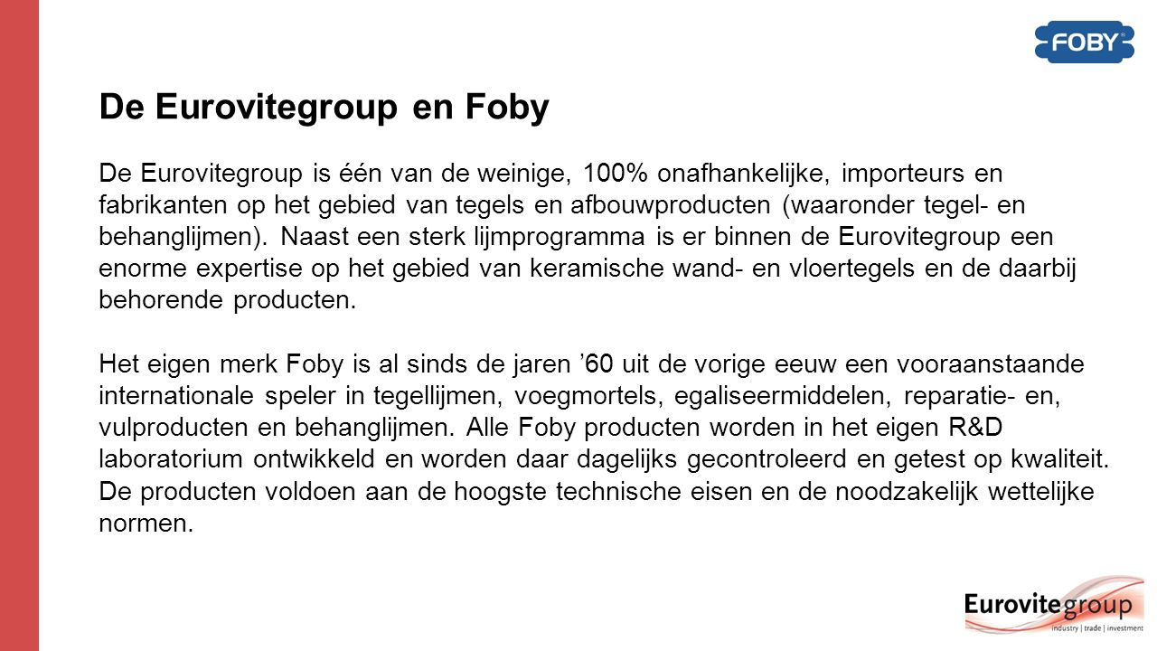 De Eurovitegroup en Foby