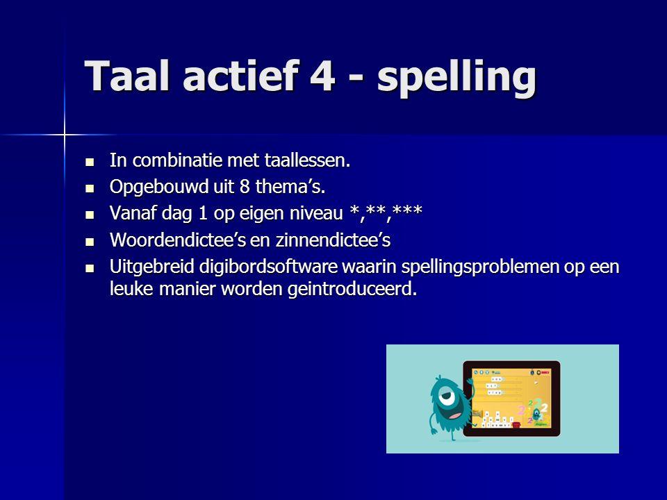 Taal actief 4 - spelling In combinatie met taallessen.