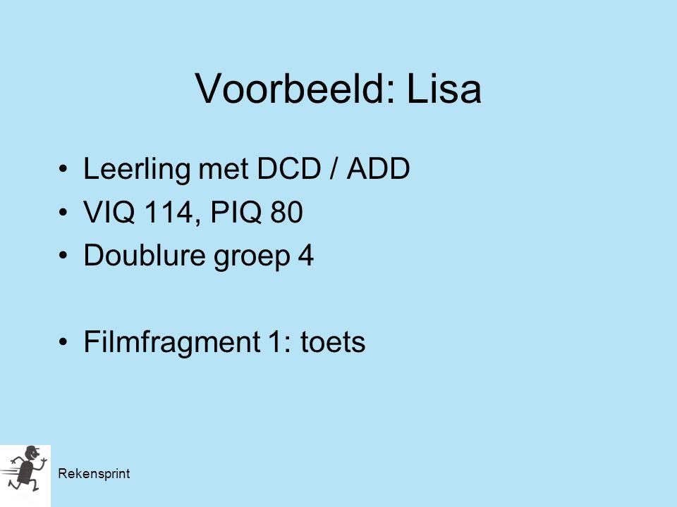 Voorbeeld: Lisa Leerling met DCD / ADD VIQ 114, PIQ 80