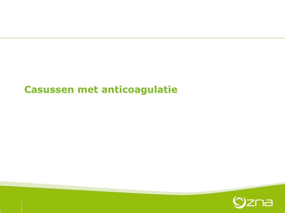 Casussen met anticoagulatie