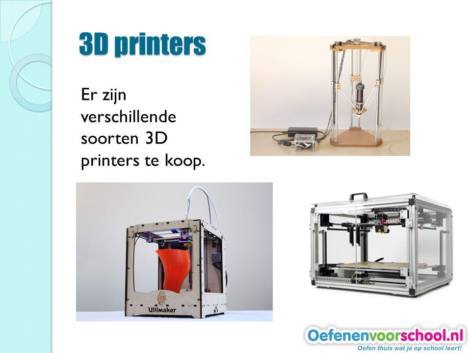 3D printers Er zijn verschillende soorten 3D printers te koop.
