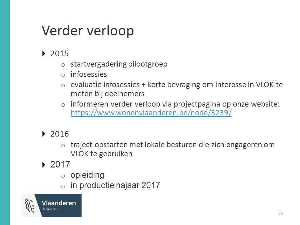 Verder verloop 2015 2016 2017 startvergadering pilootgroep infosessies