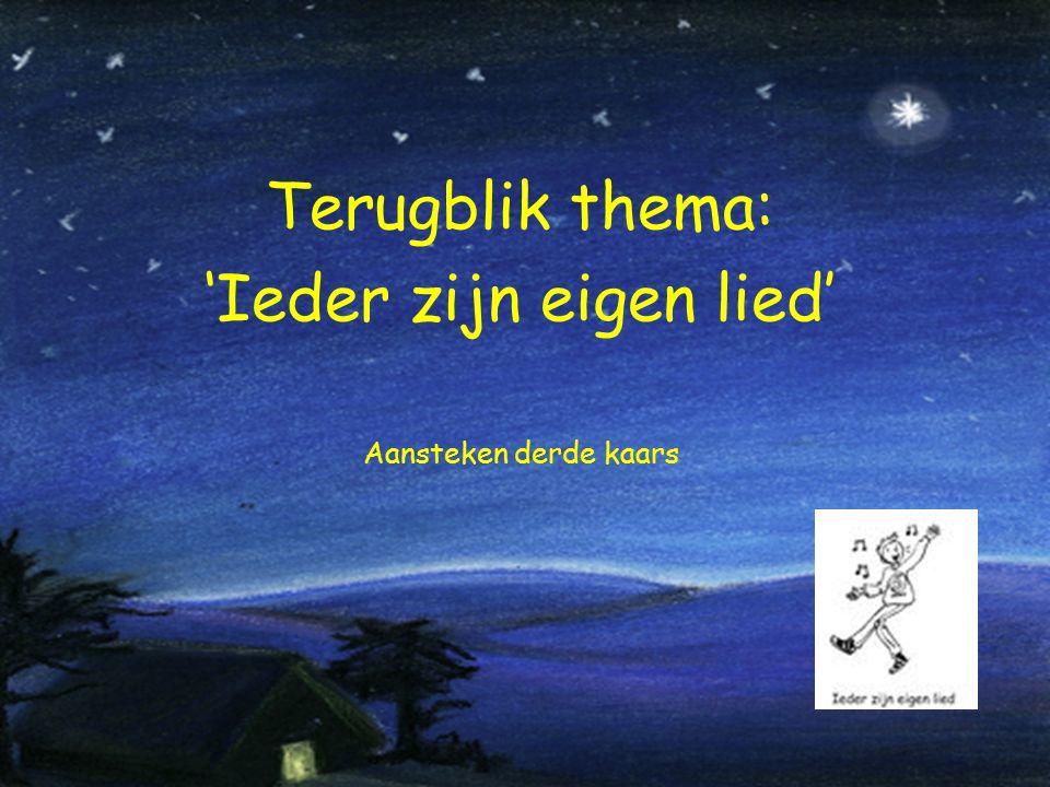 Terugblik thema: 'Ieder zijn eigen lied' Aansteken derde kaars